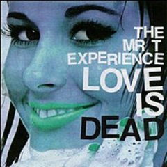 The_Mr._T_Experience_-_Love_Is_Dead_cover